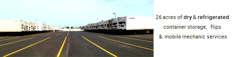26 acres of dry and refrigerated container storage, mobile mechanic services and flips